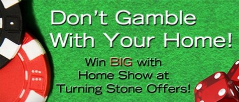 Free Tix & Incentives for the Home Show at Turning Stone!